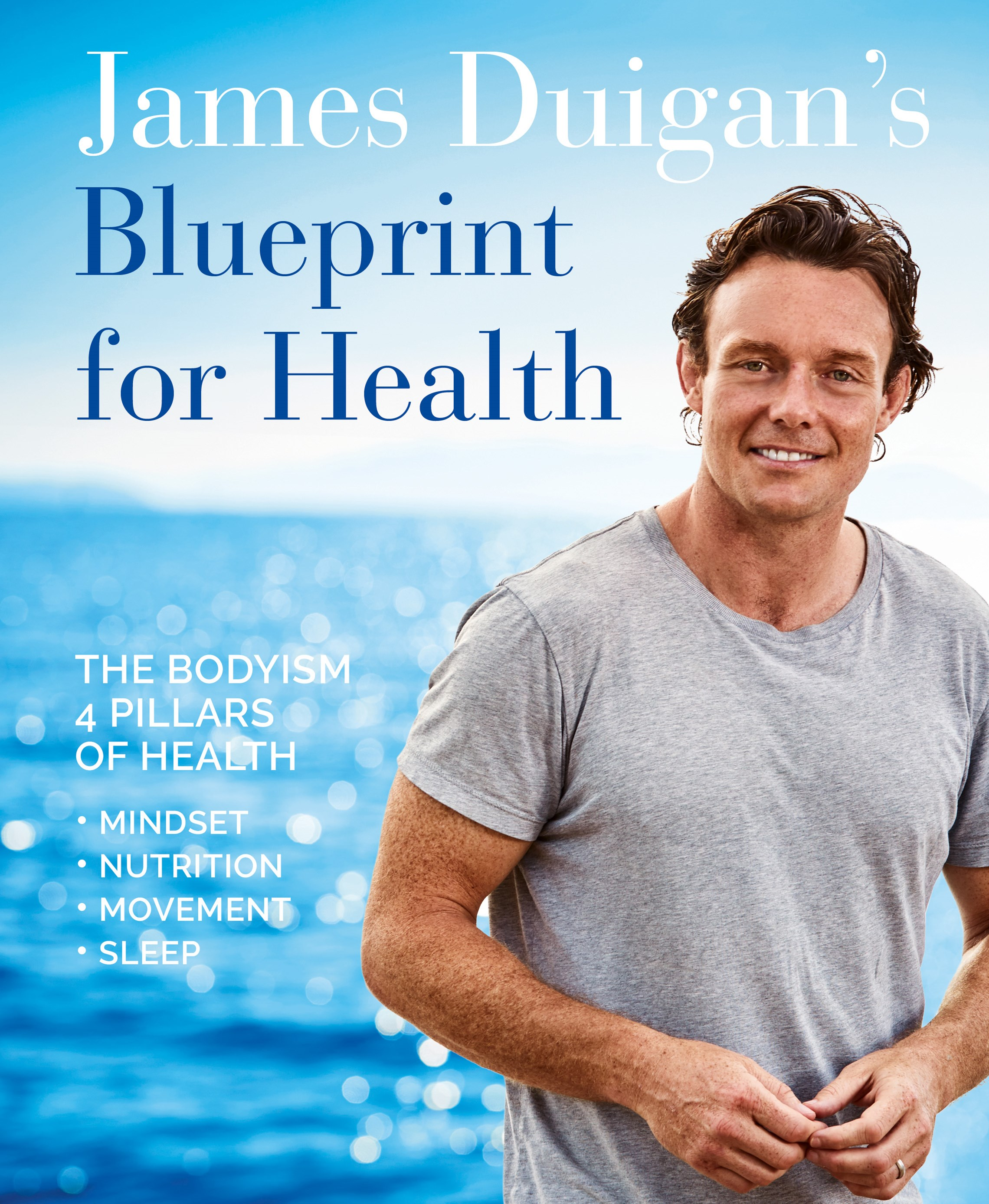 Bodyism A Blueprint For Health: Discover the Four Pillars of Life: Nutrition, Movement, Mindset and