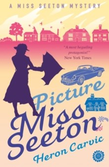 Miss Seeton Mystery: Picture Miss Seeton (Book 1)