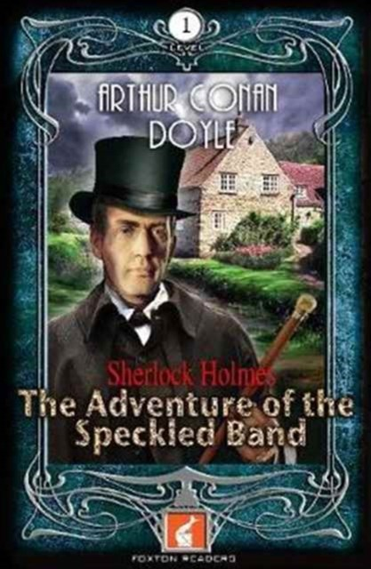 Foxton Readers: The Adventure of the Speckled Band: 400 Headwords