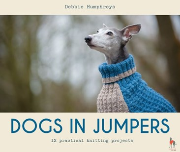 Dogs In Jumpers: 12 Practical Knitting Projects by Debbie Humphreys (9781911624998) - PaperBack - Craft & Hobbies Needlework