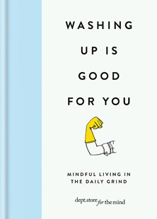 Washing up is Good for you by Department Store for the Mind (9781912023141) - HardCover - Home & Garden