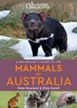 Australian Geographic Naturalist's Guide to the Mammals of Australia