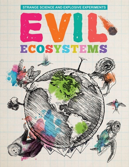 Evil Ecosystems