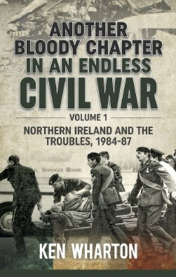 (ebook) Another Bloody Chapter In An Endless Civil War. Volume 1