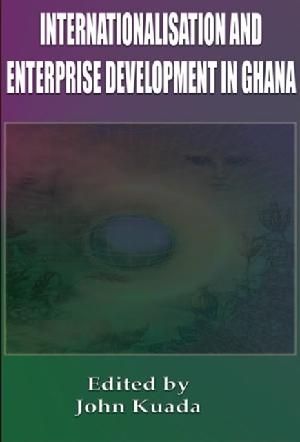 (ebook) Internationalisation andEnterprise Development inGhana