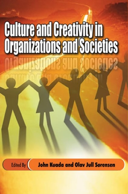 Culture and Creativity in Organizations and Societies