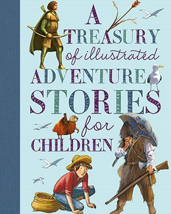 A Treasury of Illustrated Adventure Stories