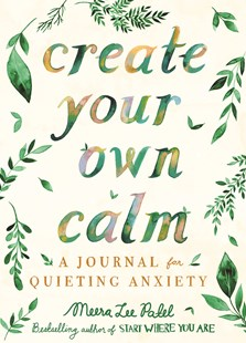Create Your Own Calm by Meera Lee Patel (9781912785414) - PaperBack - Craft & Hobbies