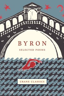 Crane Classics: Byron by Lord Byron (9781912945153) - HardCover - Poetry & Drama Poetry