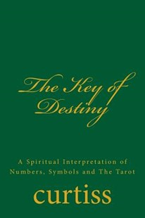 The Key of Destiny by Frank Homer Curtiss, D Schreuder, Harriette Augusta Curtiss (9781920483166) - PaperBack - Religion & Spirituality New Age