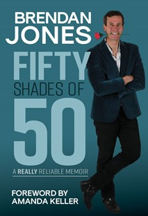 Fifty Shades of 50 by Brendan Jones (9781921024498) - PaperBack - Biographies Entertainment