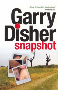 Snapshot by Garry Disher (9781921145520) - PaperBack - Crime Mystery & Thriller