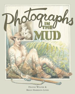 Photographs In The Mud by Dianne Wolfer, Brian Harrison-Lever (9781921361043) - PaperBack - Children's Fiction