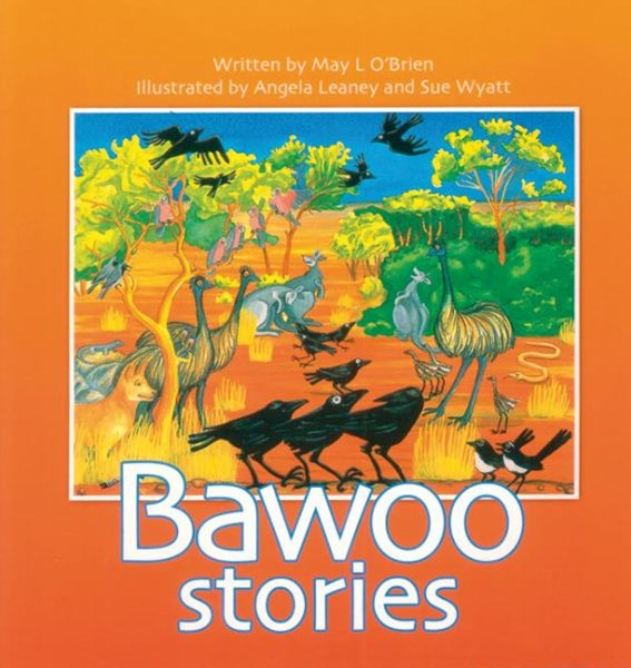The Bawoo Stories: How Crows Became Black, Why The Emu Can't Fly,