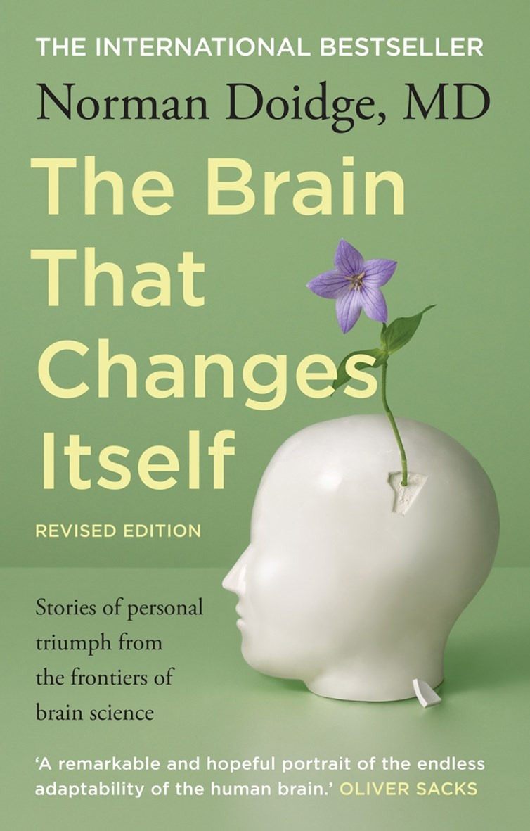 The Brain That Changes Itself: Stories Of Personal Triumph FromThe Frontiers Of Brain Science
