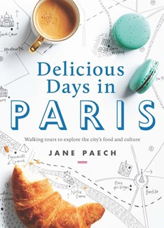 Delicious Days In Paris: Walking Tours To Explore The City
