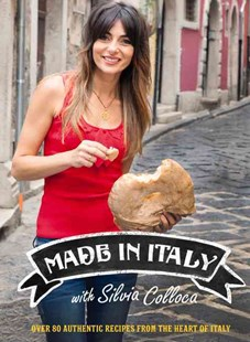 Made In Italy by Silvia Colloca, Carla Coulson, Chris Chen (9781921383977) - HardCover - Cooking Cooking Reference