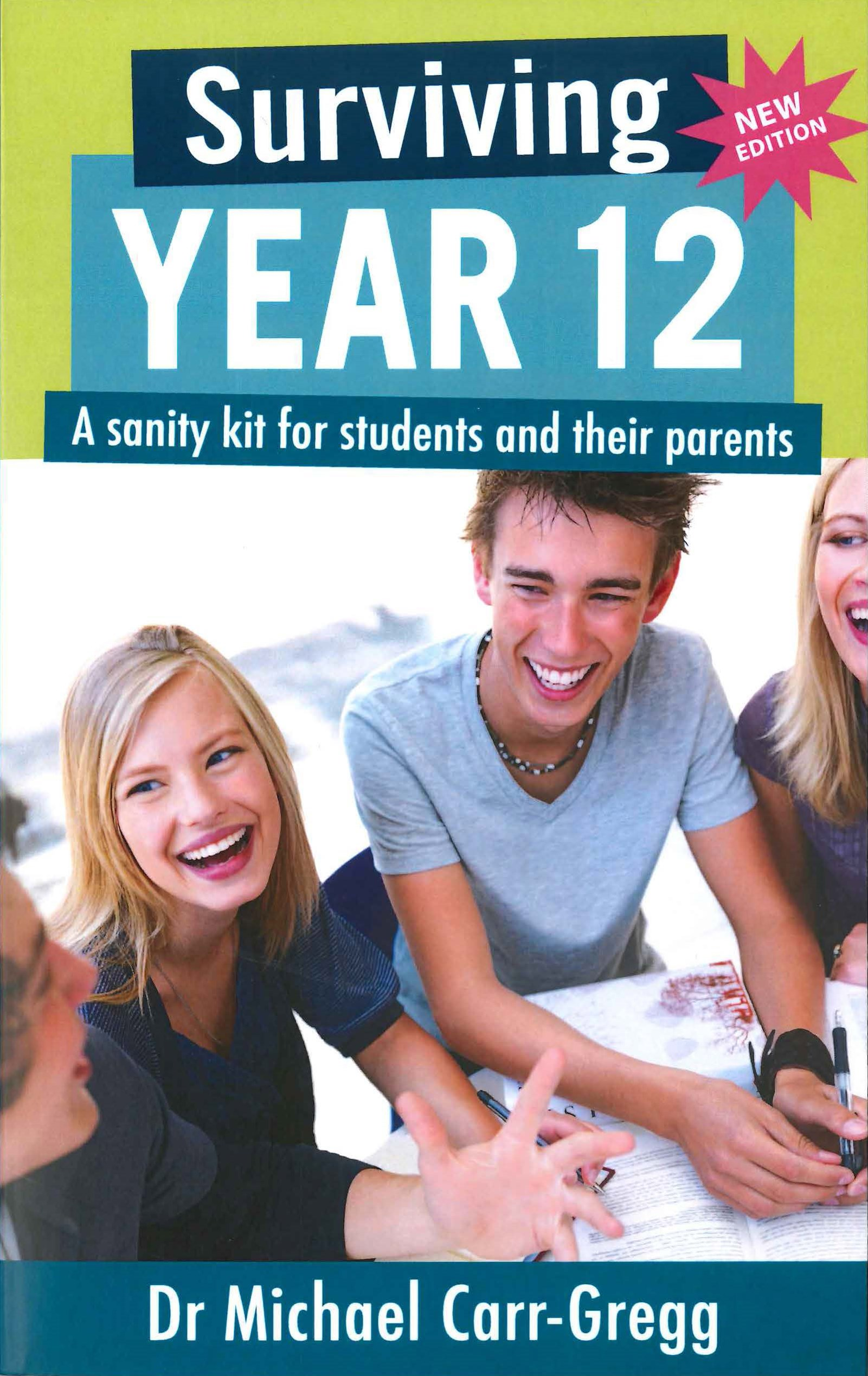 Surviving Year 12: A Sanity Kit for Students and their Parents - Second Edition