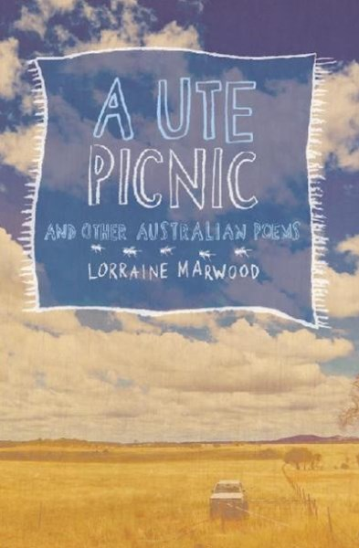 A Ute Picnic And Other Australian Poems