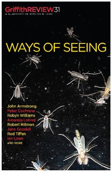 Griffith Review 31: Ways of Seeing