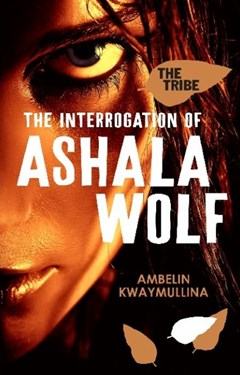 The Tribe 1: The Interrogation of Ashala Wolf