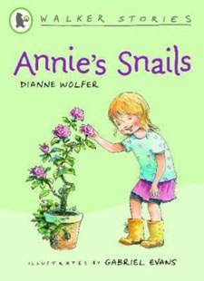 Annie's Snails by Dianne Wolfer, Gabriel Evans, Gabriel Evans (9781921720635) - PaperBack - Children's Fiction