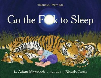 Go the F*ck to Sleep by Adam Mansbach, Ricardo Cortes (9781921758843) - HardCover - Humour General Humour