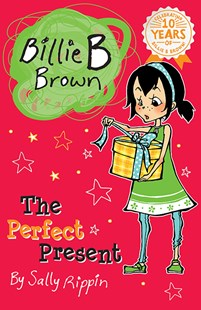 Billie B Brown: The Perfect Present by Sally Rippin, Aki Fukuoka (9781921759277) - PaperBack - Children's Fiction