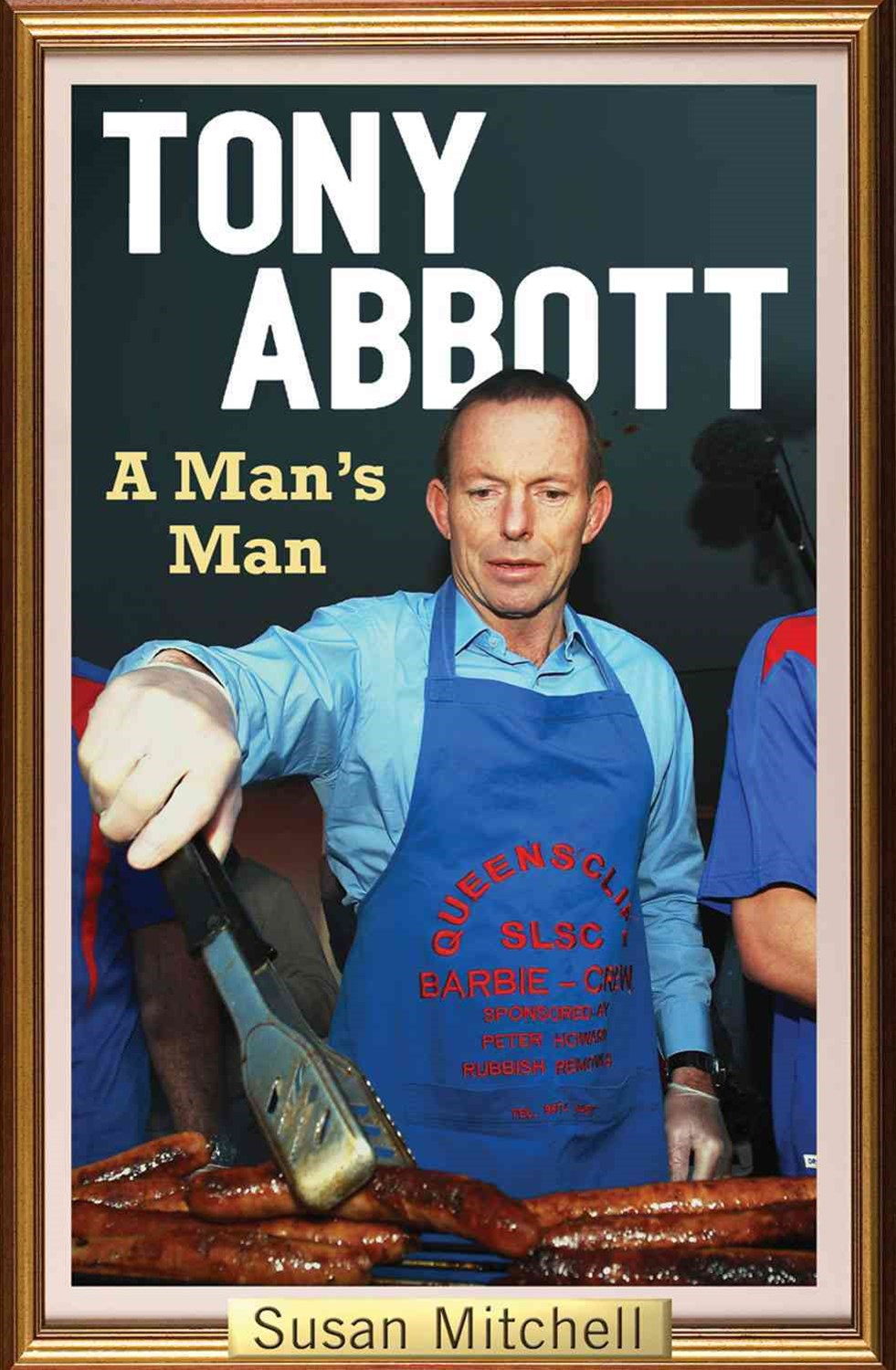 Tony Abbott: A Man's Man