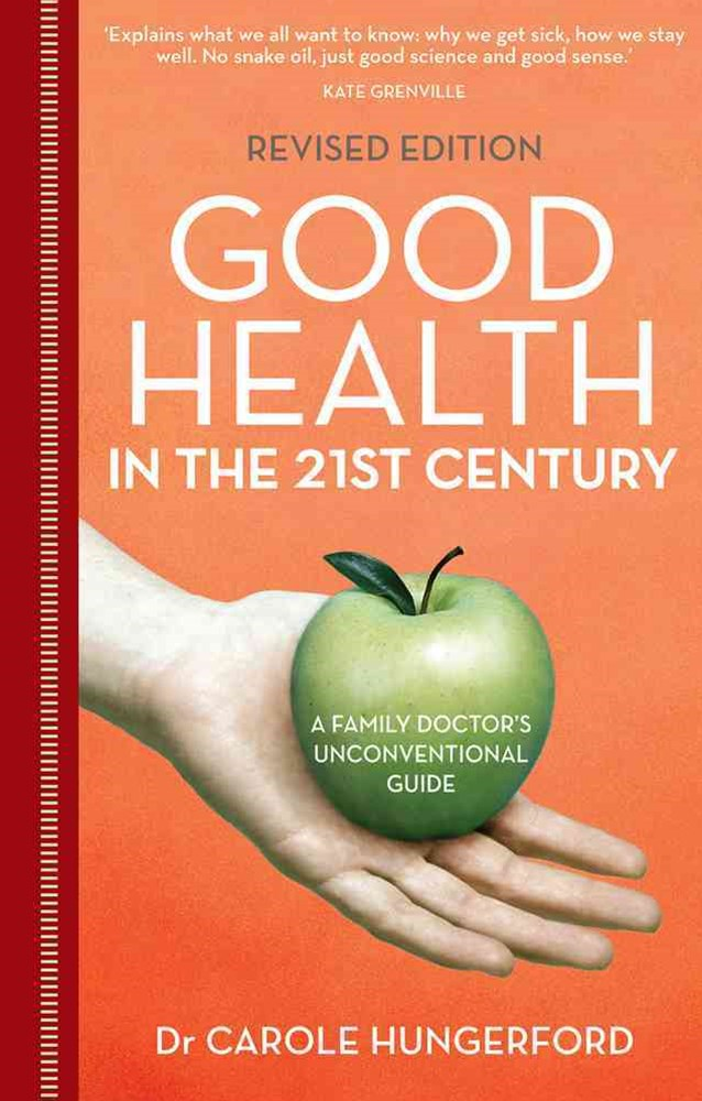 Good Health in the 21st Century: A Family Doctor's Unconventional Guide