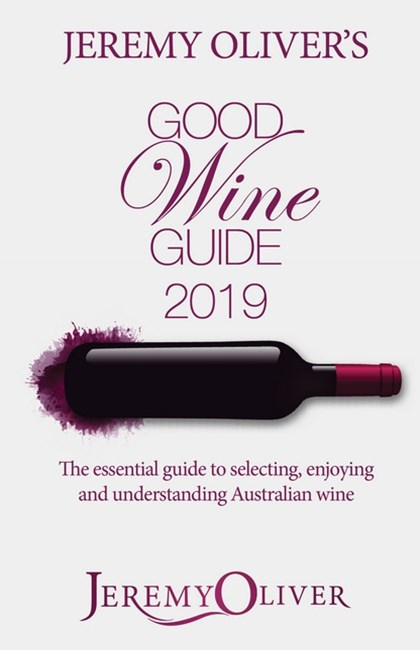 Jeremy Oliver's Good Wine Guide 2019
