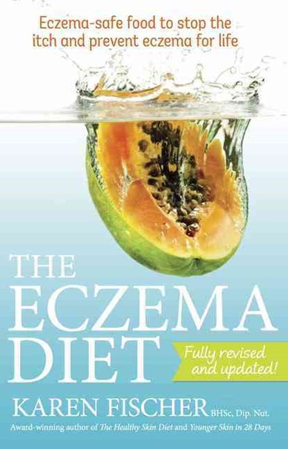 The Eczema Diet 2nd Edition: Eczema-safe food to stop the itch and prevent eczema