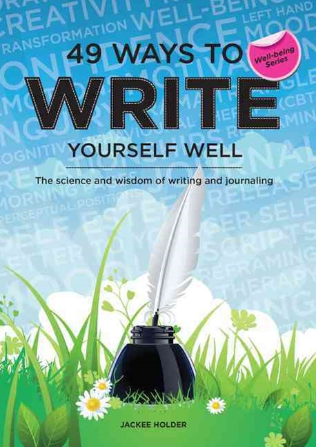 49 Ways to Write Yourself Well