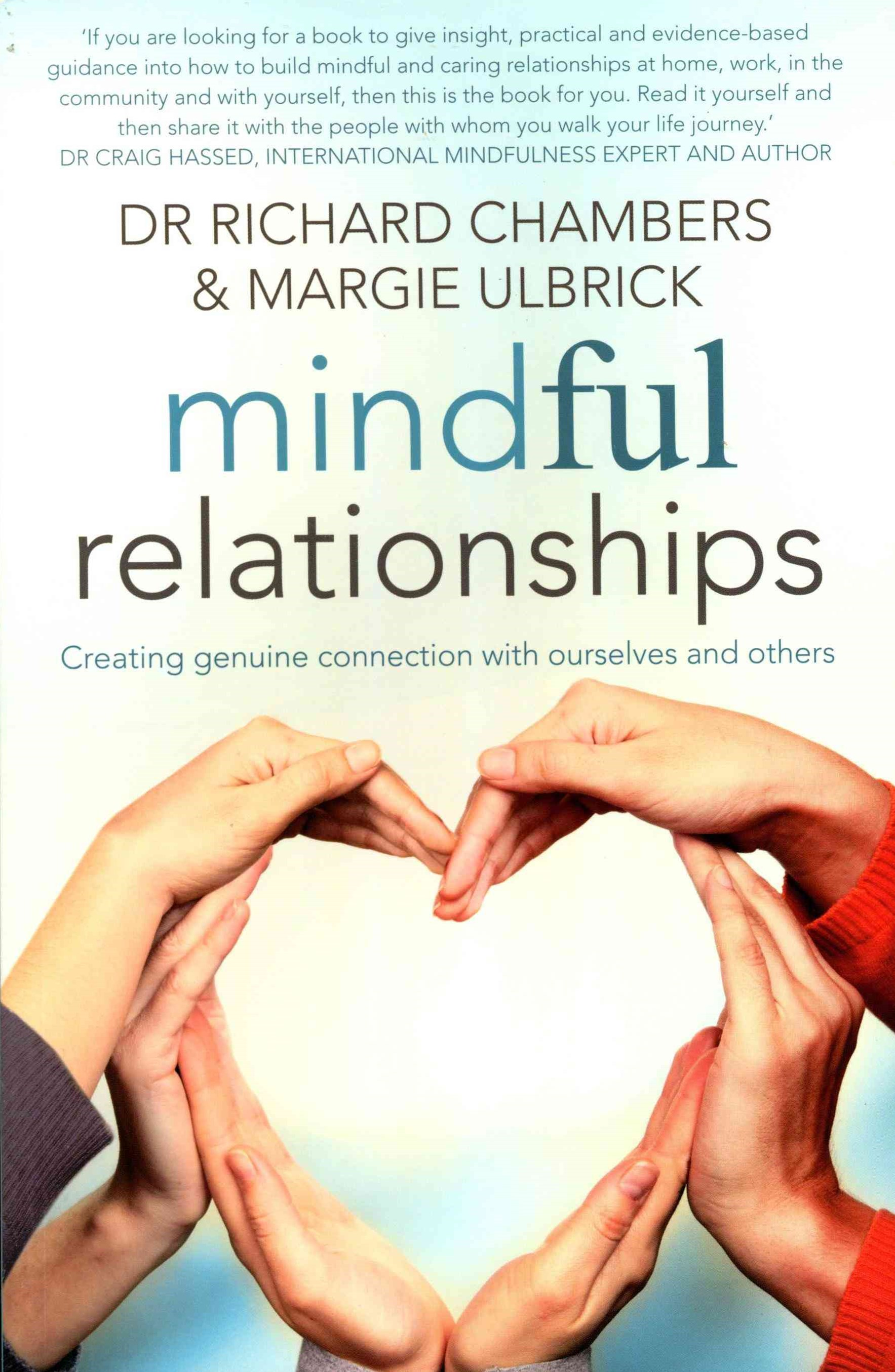 Mindful Relationships: Creating Genuine Connection with Ourselves and Others