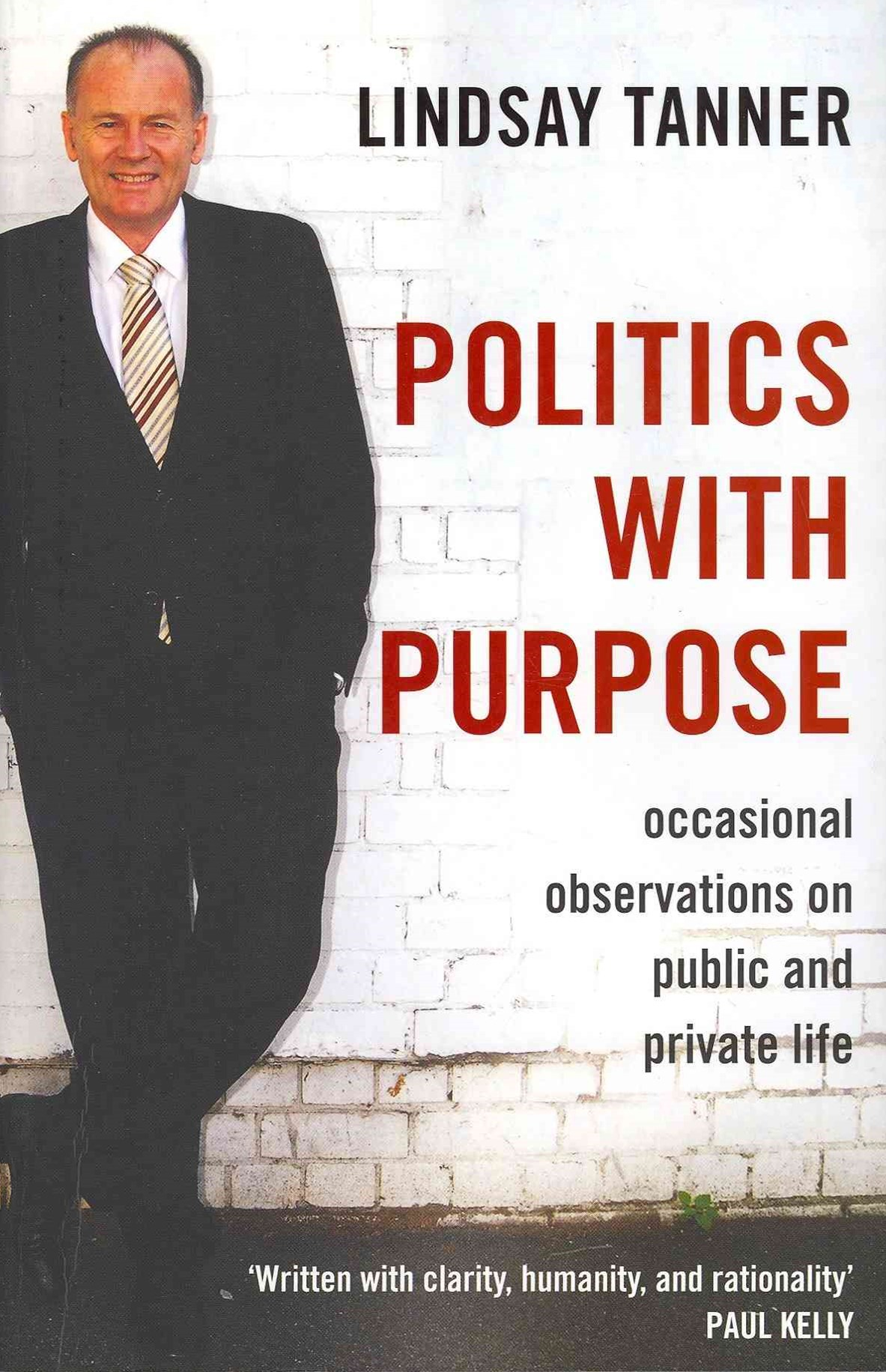 Politics With Purpose: Occasional Observations On Public AndPrivate Life