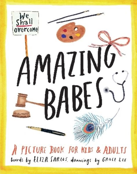 Amazing Babes: A Picture Book For Kids & Adults