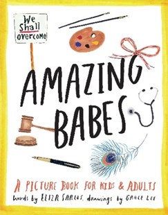 Amazing Babes: A Picture Book For Kids & Adults by Eliza Sarlos, Eliza Sarlos, Grace Lee (9781922070715) - HardCover - Non-Fiction