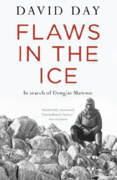 Flaws In The Ice: In Search Of Douglas Mawson