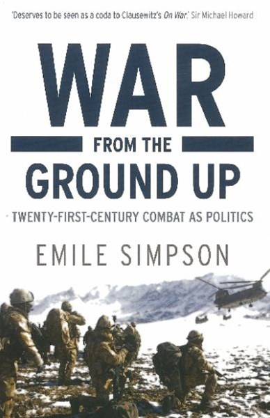 War From The Ground Up: Twenty-First-Century Combat As Politics