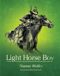 Light Horse Boy by Dianne Wolfer, Brian Simmonds (9781922089137) - HardCover - Children's Fiction Older Readers (8-10)