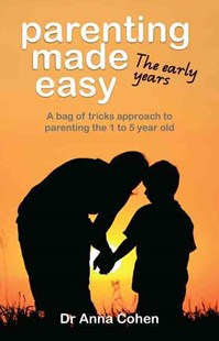 Parenting Made Easy: the Early Years by Anna Cohen (9781922117441) - PaperBack - Family & Relationships Parenting
