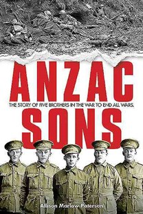 Anzac Sons by Allison Paterson, Allison Marlow Paterson (9781922132796) - PaperBack - Biographies Military