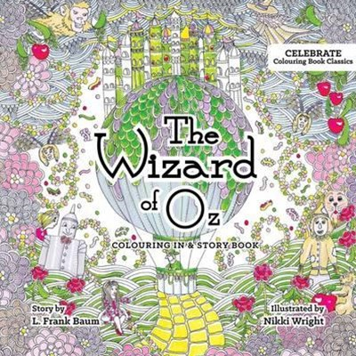 The Wizard of Oz - Celebrate Colouring Book Classics
