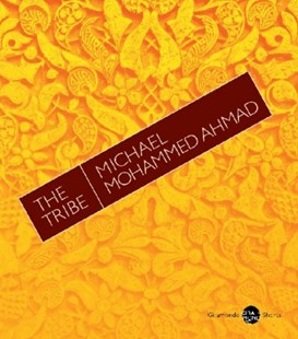 The Tribe by Michael Mohammed Ahmad (9781922146564) - PaperBack - Modern & Contemporary Fiction General Fiction