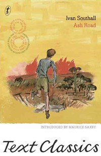 Ash Road: Text Classics by Ivan Southall, Maurice Saxby (9781922147493) - PaperBack - Children's Fiction