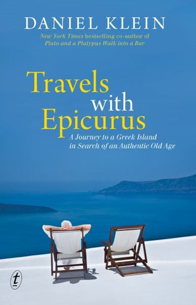 Travels With Epicurus: A Journey To A Greek Island In SearchOf An