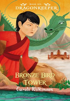 Bronze Bird Tower (Dragonkeeper Book 6)