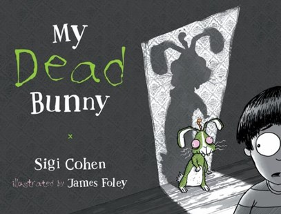 My Dead Bunny by Sigi Cohen, James Foley (9781922179593) - HardCover - Children's Fiction