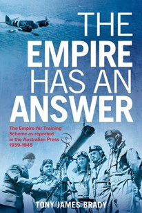The Empire Has An Answer by Tony James Brady (9781922265364) - PaperBack - History