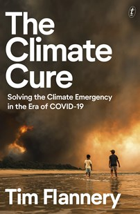 The Climate Cure by Tim Flannery (9781922330352) - PaperBack - Science & Technology Environment